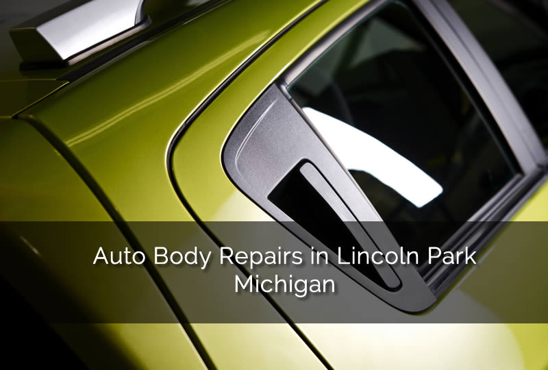 Collision Repairs in Lincoln Park Michigan