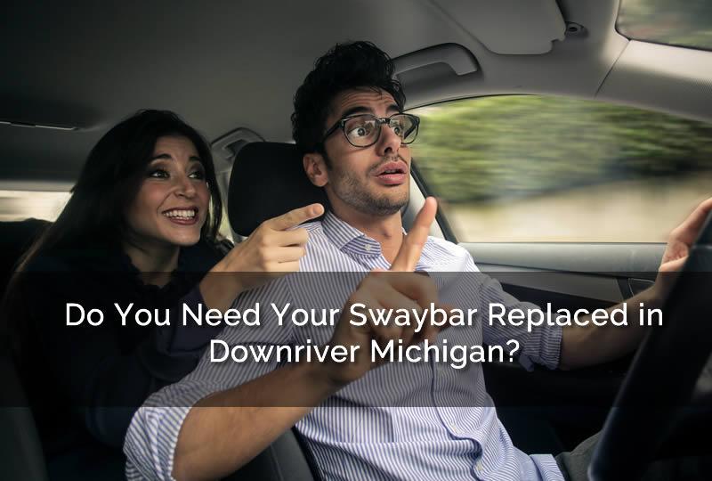swaybar in Downriver Michigan
