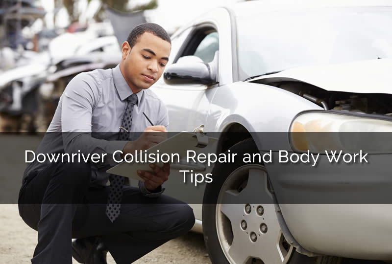 Downriver Collision Repair and Body Shop Tips