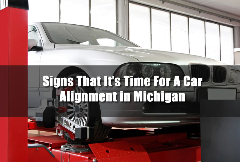 Signs That It's Time For A Car Alignment in Michigan