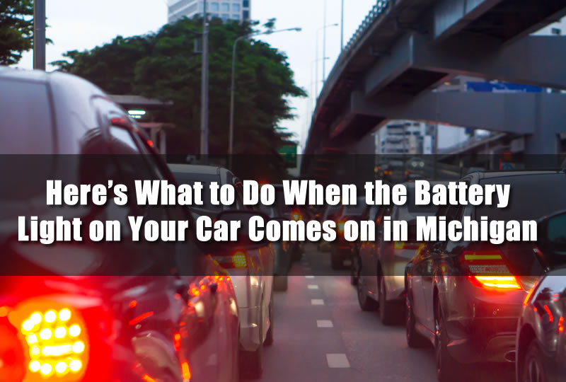 Here's What to Do When the Battery Light on Your Car Comes on in Michigan
