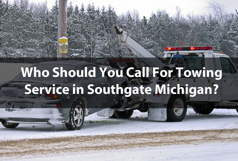 Who Should You Call For Towing Service in Southgate Michigan?
