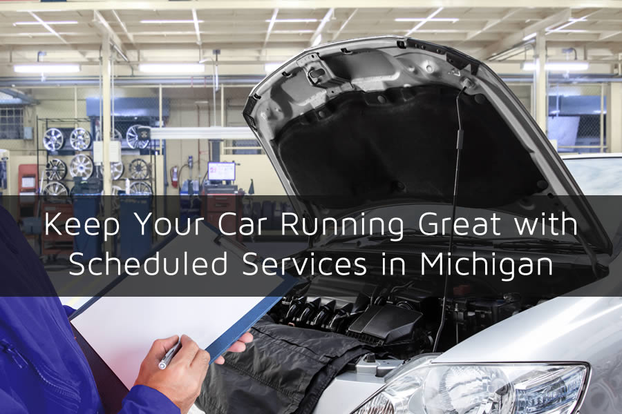 Keep Your Car Running Great with Scheduled Services in Michigan