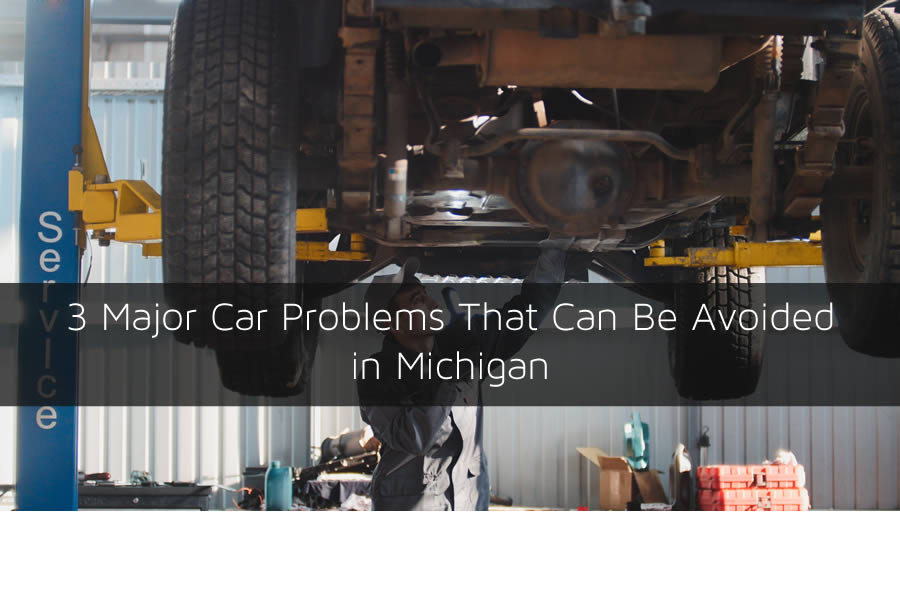 3 Major Car Problems That Can Be Avoided in Michigan