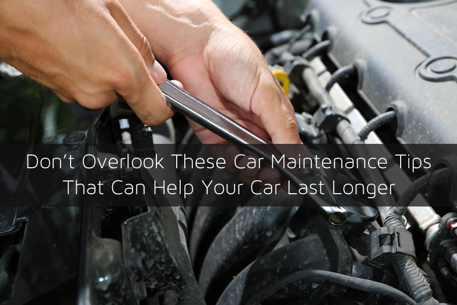 Don't Overlook These Car Maintenance Tips That Can Help Your Car Last Longer