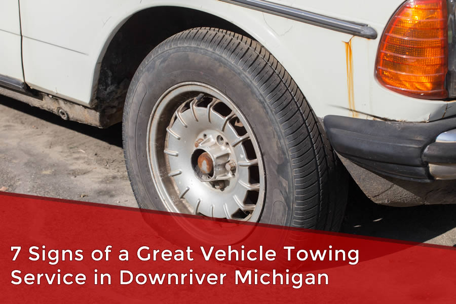 7 Signs of a Great Vehicle Towing Service in Downriver Michigan