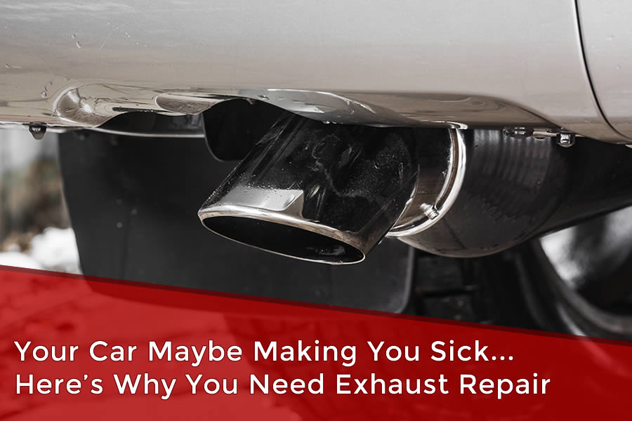 Your Car Maybe Making You Sick... Here's Why You Need Exhaust Repair