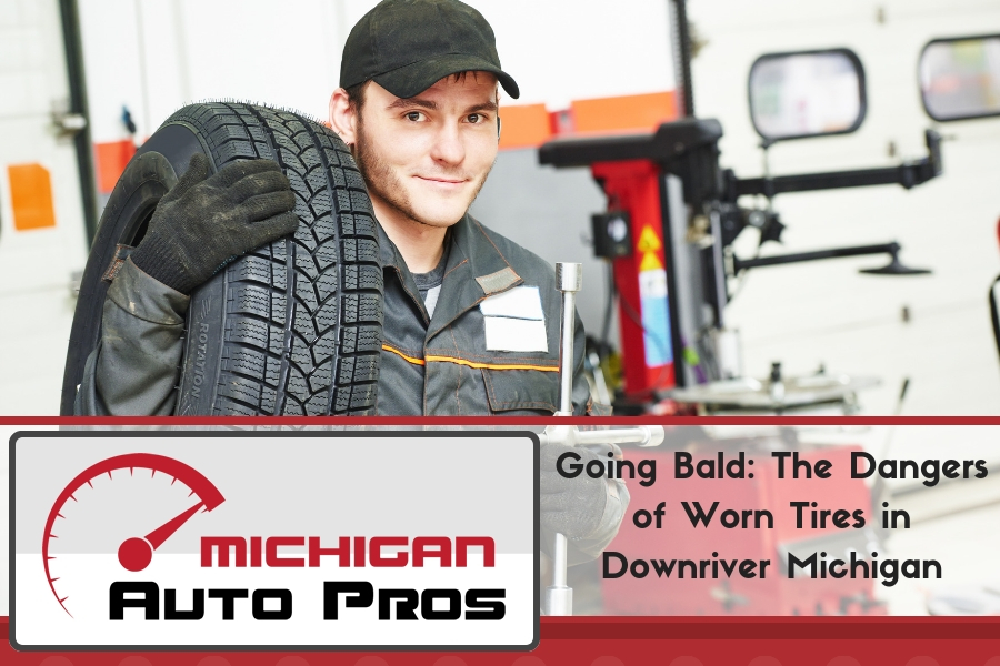 Going Bald: The Dangers of Worn Tires in Downriver Michigan