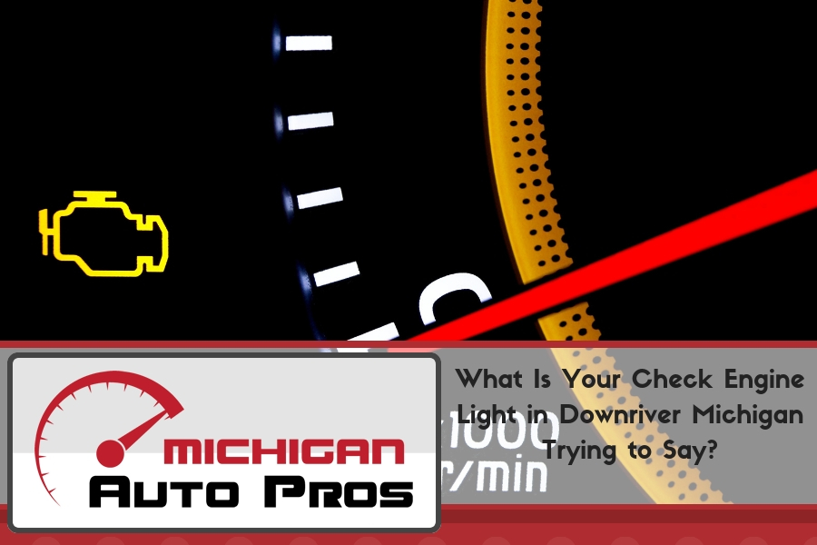 What Is Your Check Engine Light in Downriver Michigan Trying to Say?