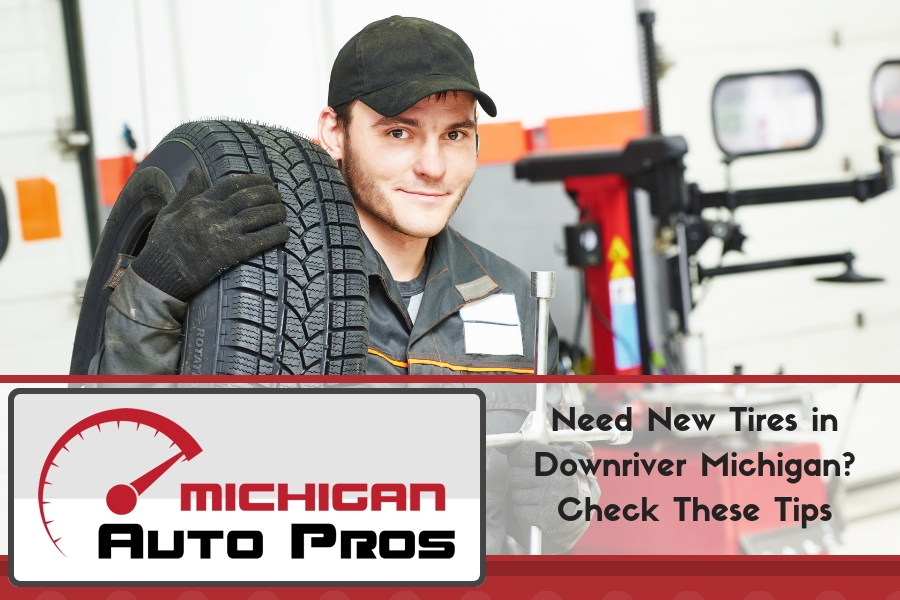 Need New Tires in Downriver Michigan? Check These Tips