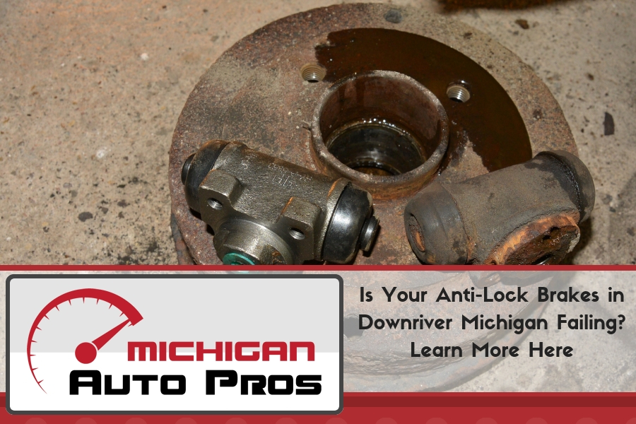 Is Your Anti-Lock Brakes in Downriver Michigan Failing? Learn More Here