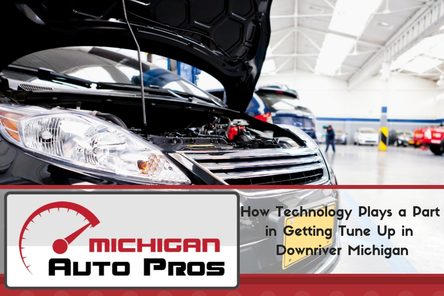 How Technology Plays a Part in Getting Tune Up in Downriver Michigan
