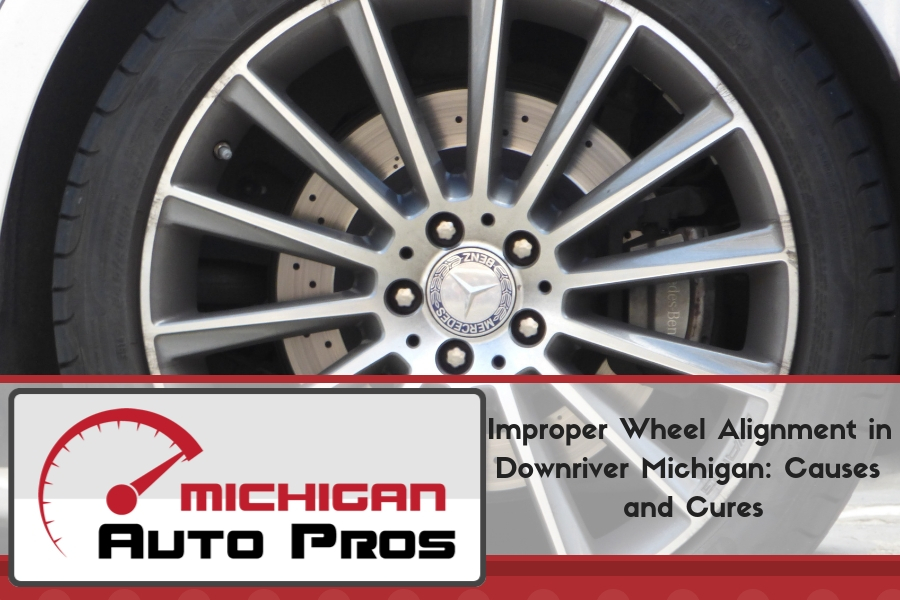 Improper Wheel Alignment in Downriver Michigan: Causes and Cures