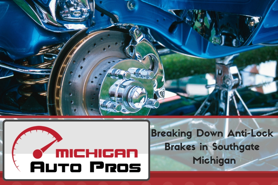 Breaking Down Anti-Lock Brakes in Southgate Michigan