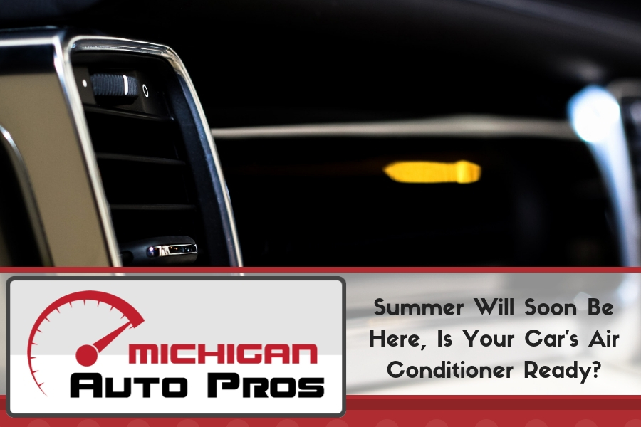 Summer Will Soon Be Here, Is Your Car's Air Conditioner Ready?