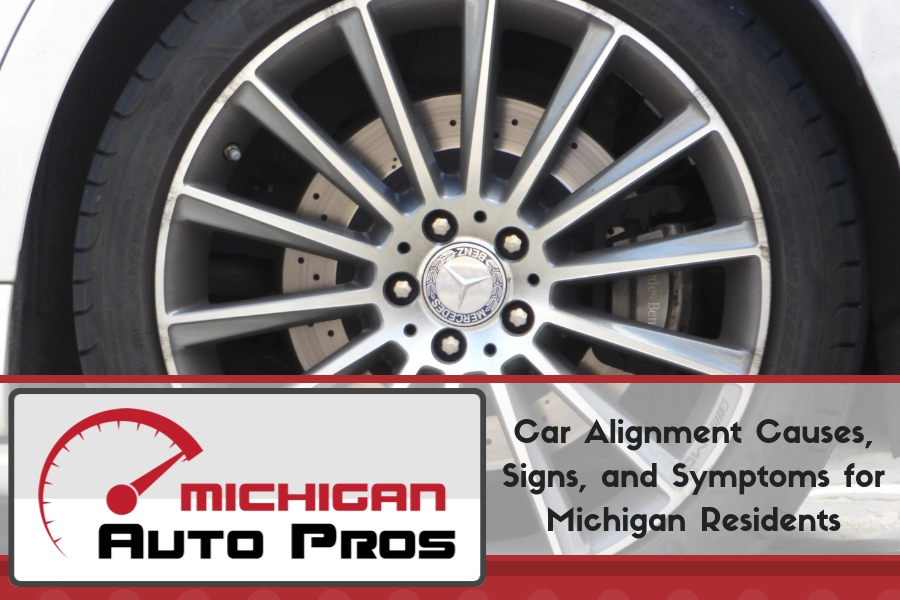 Car Alignment Causes, Signs, and Symptoms for Michigan Residents