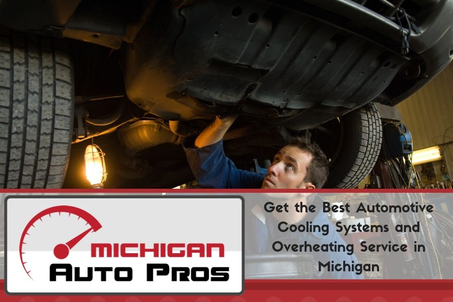 Get the Best Automotive Cooling Systems and Overheating Service in Michigan