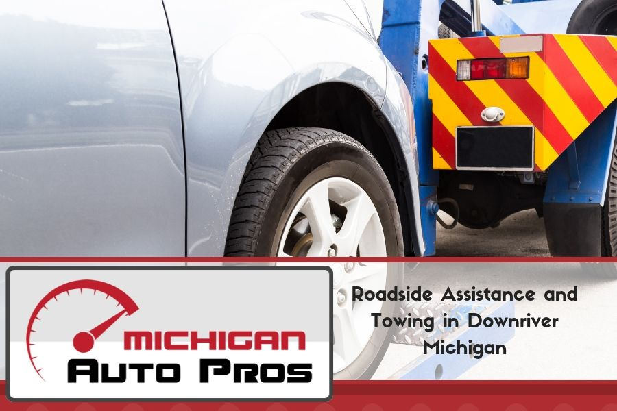 Roadside Assistance and Towing in Downriver Michigan