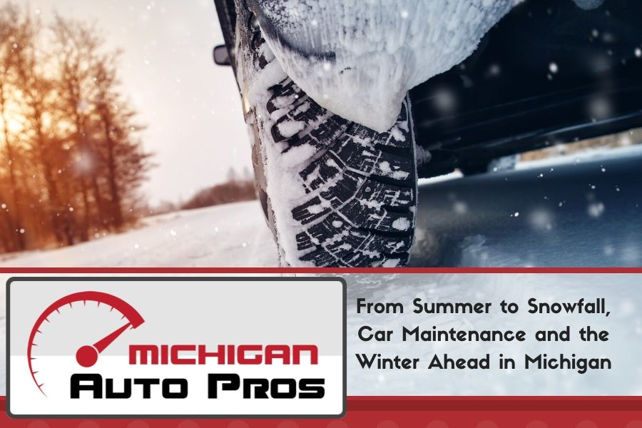From Summer to Snowfall, Car Maintenance and the Winter Ahead in Michigan